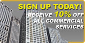 Sign up today to receive 10% off to all Commercial Services